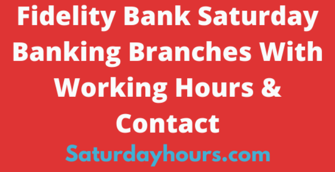 Fidelity Bank Saturday Banking Branches With Working Hours & Contact